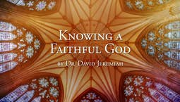 Video Image Thumbnail:Knowing A Faithful God