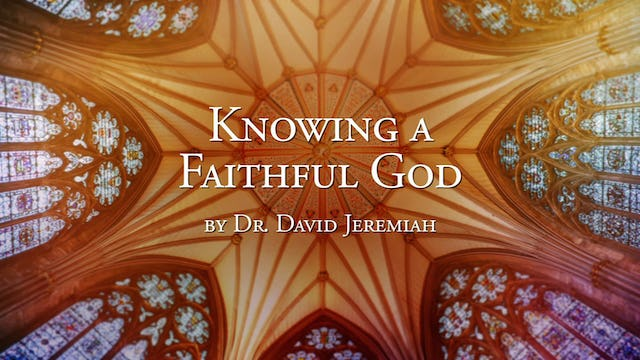 Knowing A Faithful God