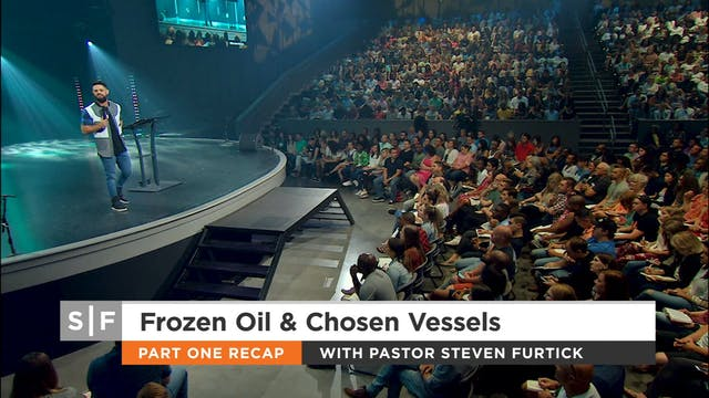 Frozen Oils & Chosen Vessels Part 2