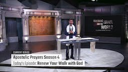 Video Image Thumbnail:Apostolic Prayers Season 4: Renew Your Walk with God