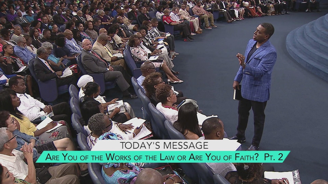 Watch Are You of the Works of the Law or Are You of Faith? Part 2