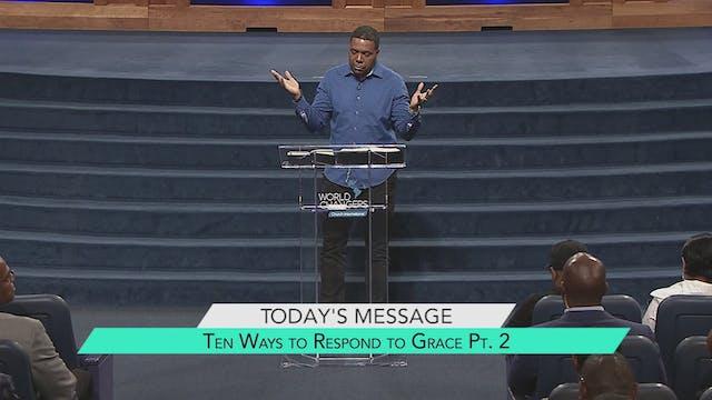 Ten Ways to Respond to Grace Part 2