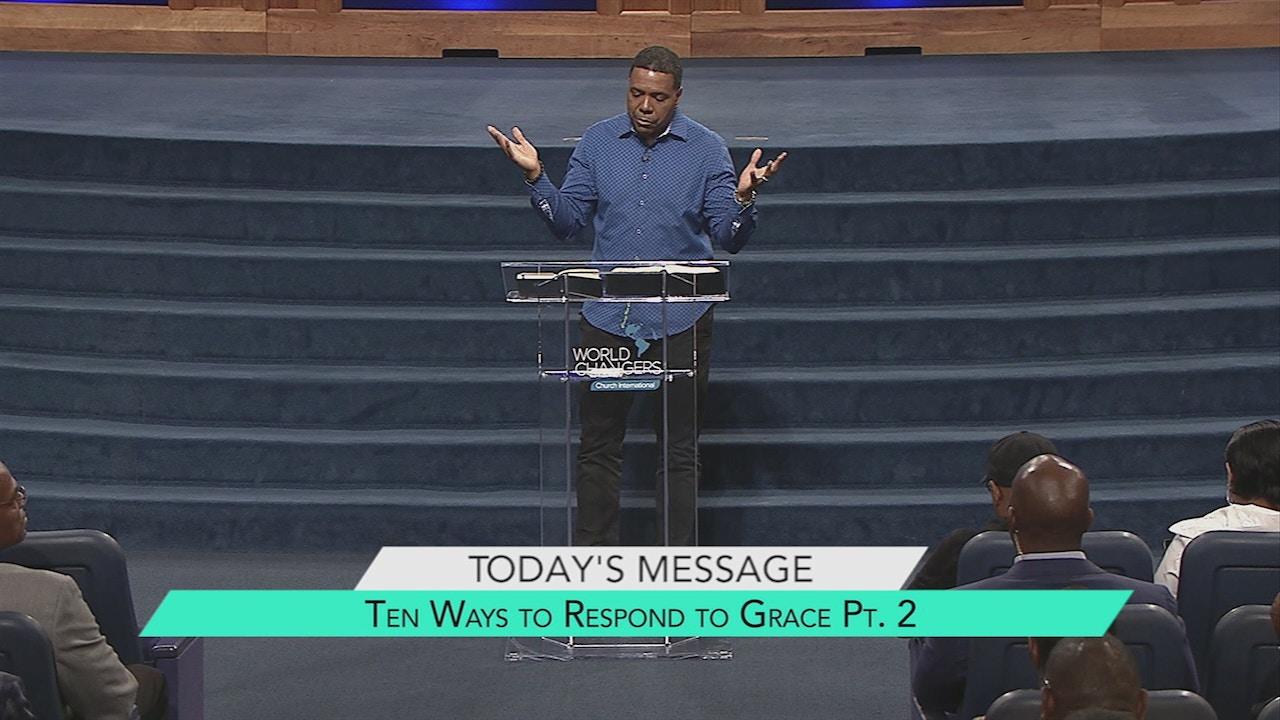 Watch Ten Ways to Respond to Grace Part 2