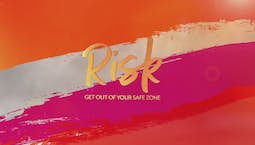 Video Image Thumbnail:Risk: Get Out of Your Safe Zone