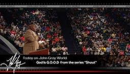Video Image Thumbnail: Shout: God is G.O.O.D.