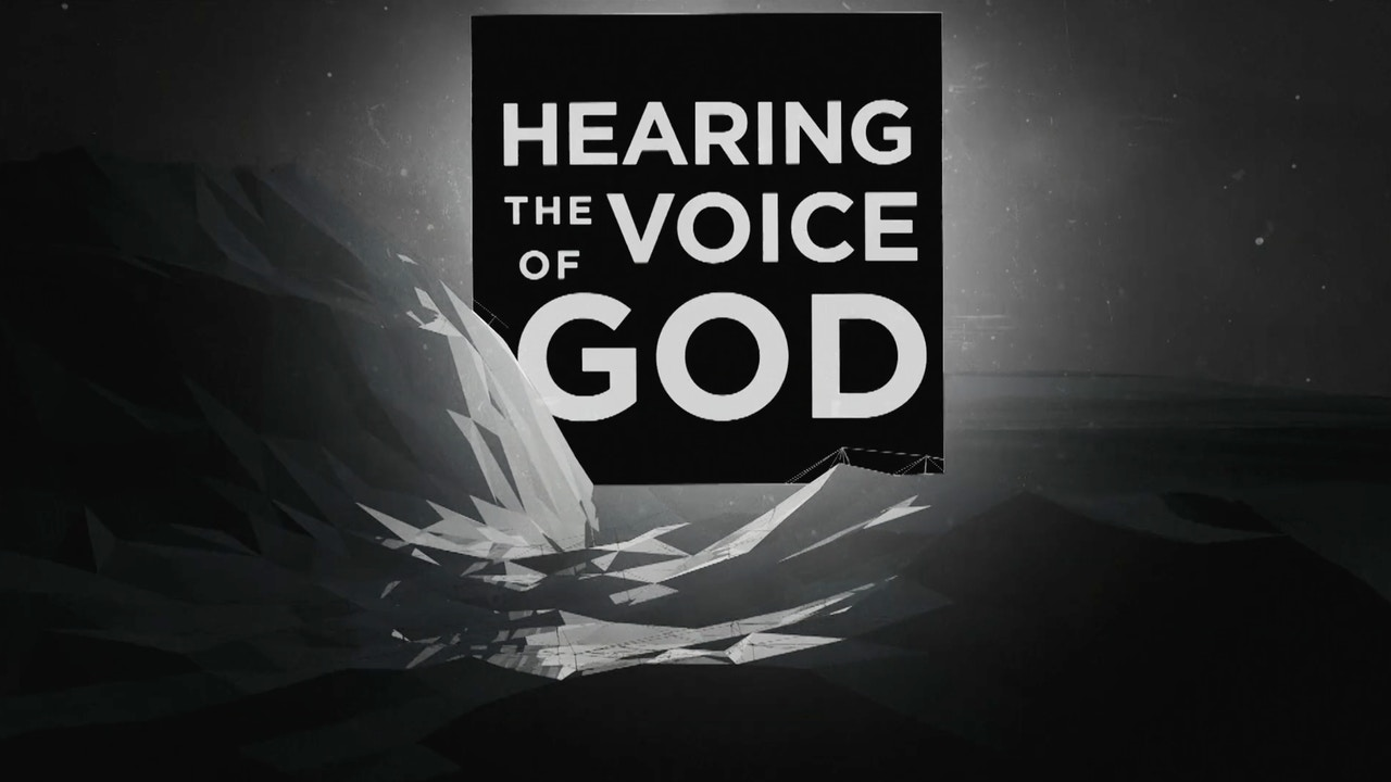 Watch Hearing The Voice of God