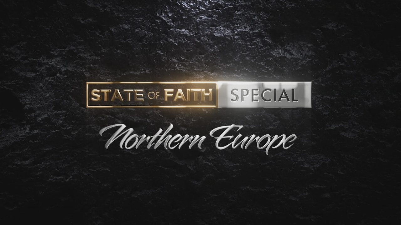 Watch Praise | The State of Faith: Northern Europe | January 21, 2021