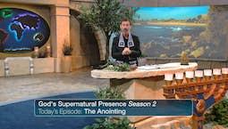 Video Image Thumbnail: God's Supernatural Presence Season 2 - The Anointing