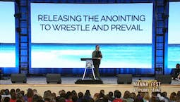 Video Image Thumbnail:Releasing the Anointing to Wrestle and Prevail