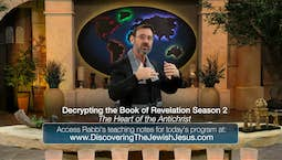 Video Image Thumbnail: Decrypting the Book of Revelation Season 2: The Heart of the Anti-Christ