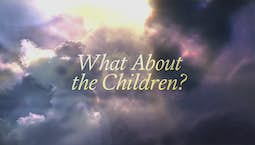 Video Image Thumbnail:What About the Children?