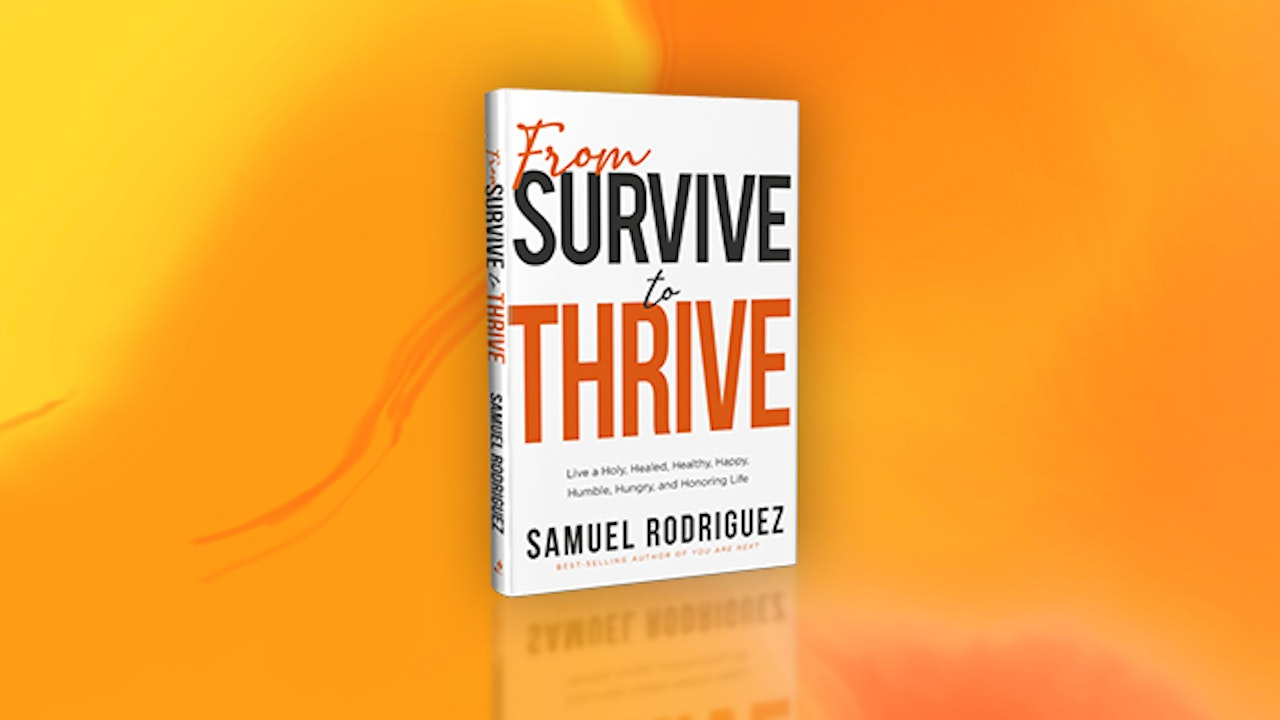 Sam Rodriquez: From Survive to Thrive