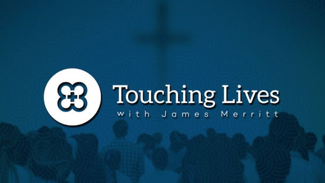 Touching Lives with James Merritt
