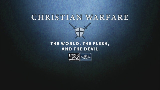 Christian Warfare - The World The Flesh And The Devil