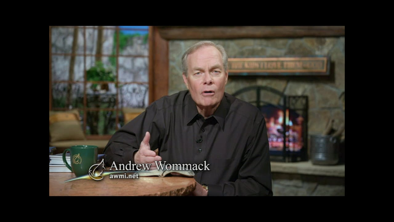 Andrew Wommack Beliefs you've already got it | december 27, 2019 - andrew wommack