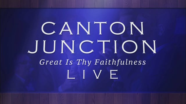 Canton Junction: Great Is Thy Faithfu...