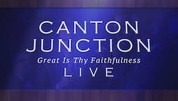 Video Image Thumbnail:Canton Junction: Great Is Thy Faithfulness