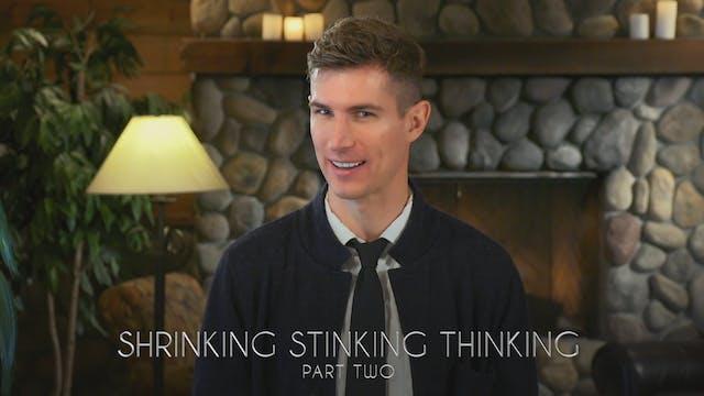 Shrinking Stinking Thinking Part 2