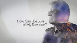 Video Image Thumbnail:How Can I Be Sure of My Salvation?