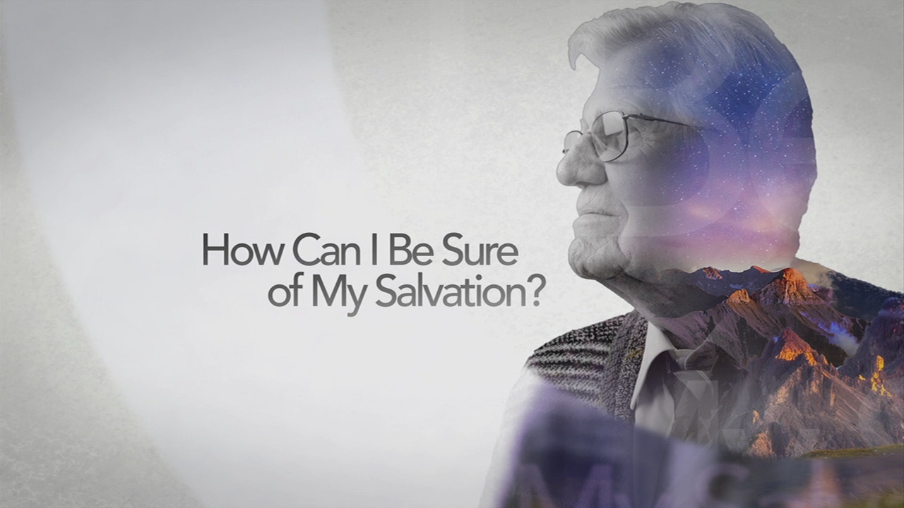 Watch How Can I Be Sure of My Salvation?