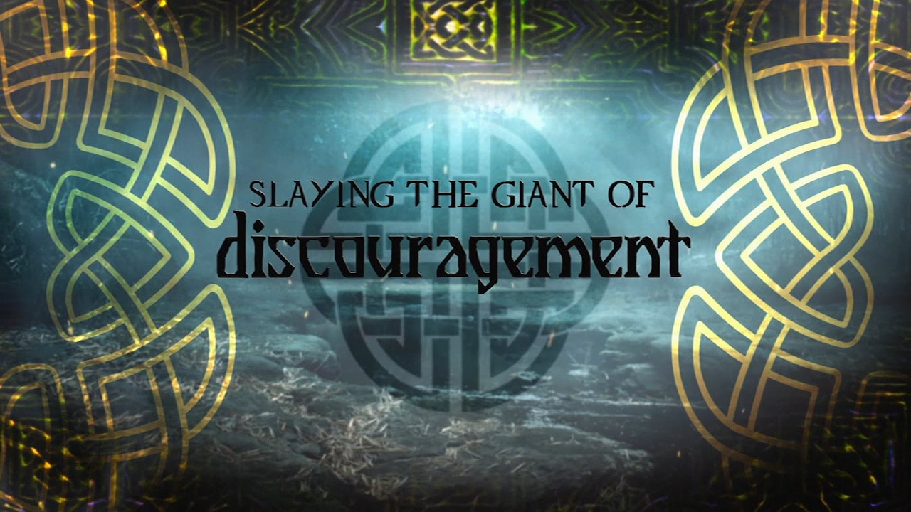Watch Slaying the Giant of Discouragement