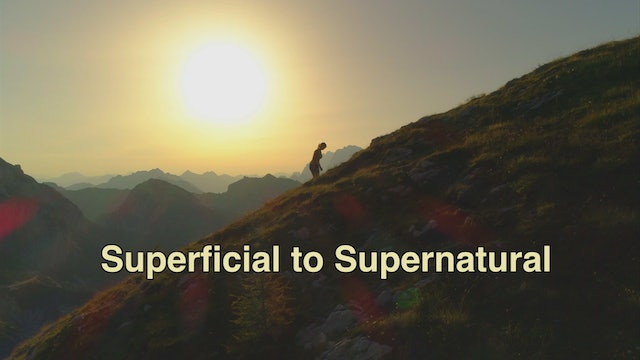 From Superficial to Supernatural