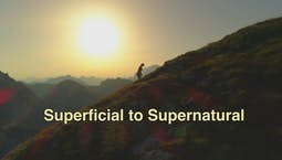 Video Image Thumbnail:From Superficial to Supernatural