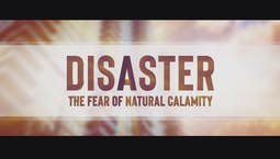 Disaster: The Fear of Natural Calamity