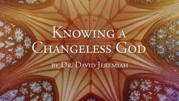 Knowing a Changeless God