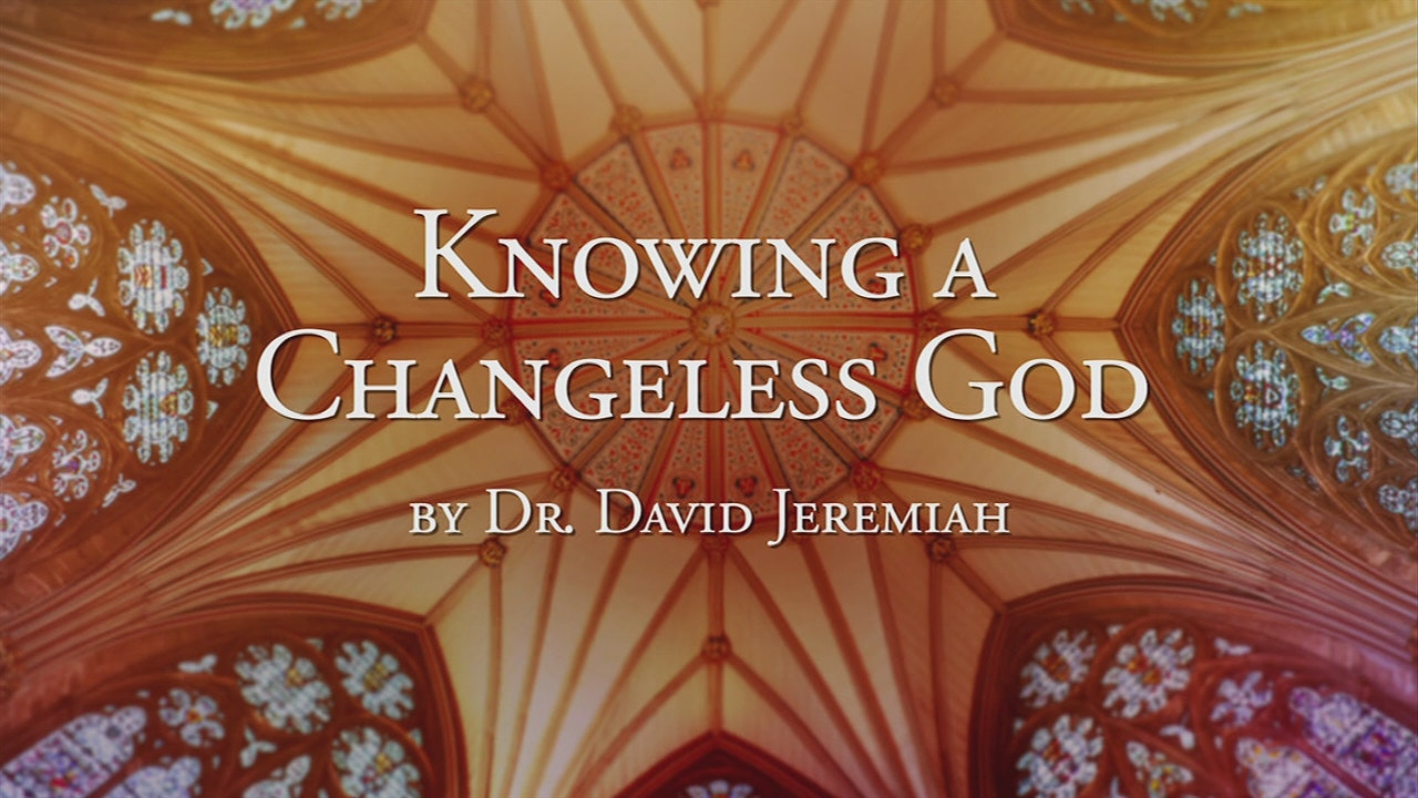 Watch Knowing a Changeless God