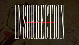 Video Image Thumbnail: Insurrection