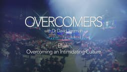 Elijah: Overcoming an Intimidating Culture