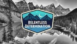 Video Image Thumbnail:Relentless Determination