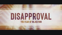 Video Image Thumbnail:Disapproval: The Fear of Rejection