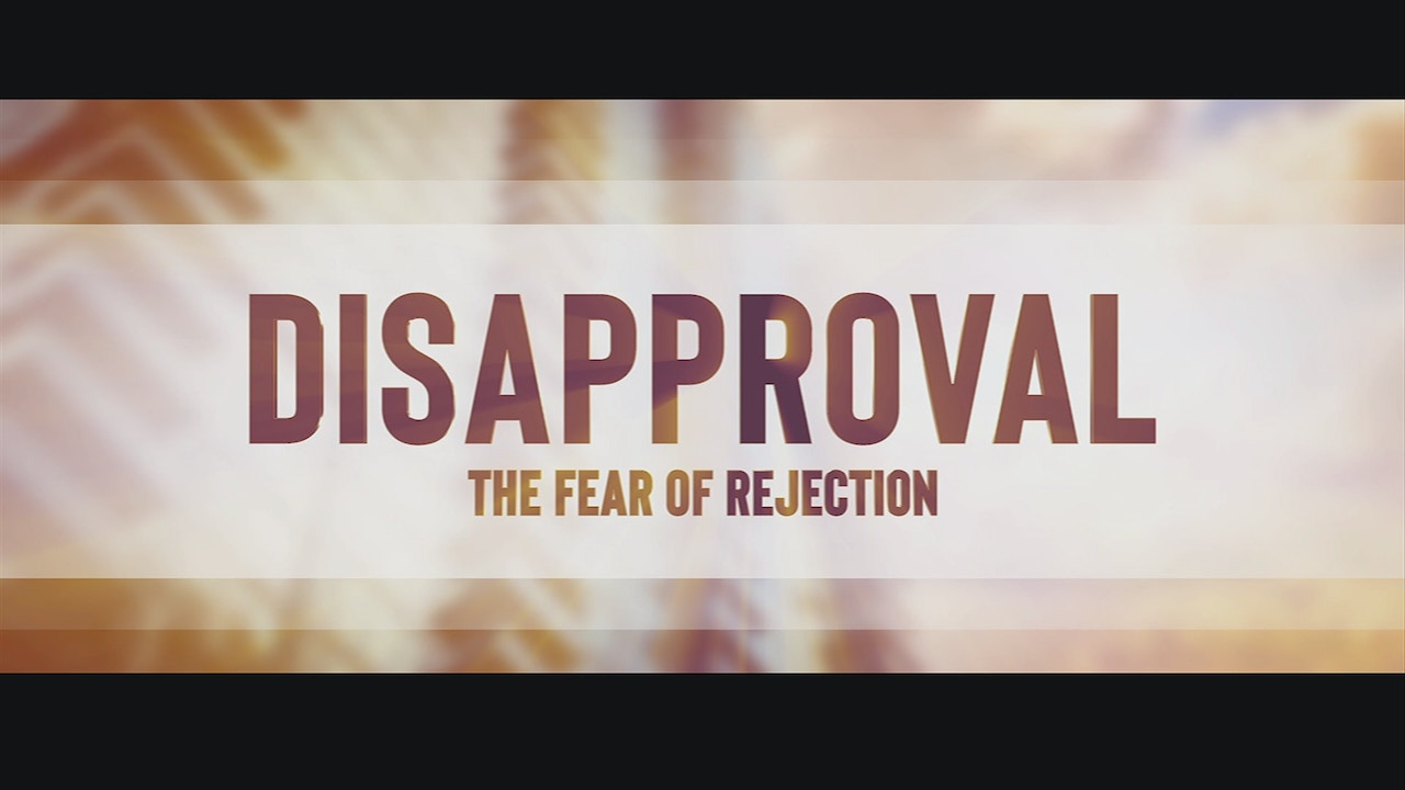 Watch Disapproval: The Fear of Rejection