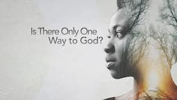 Video Image Thumbnail:Is There Only One Way to God?