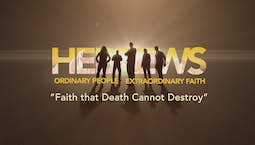 Video Image Thumbnail:Faith That Death Cannot Destroy