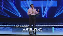 Video Image Thumbnail:War In Heaven: Living In God's Power Part 1