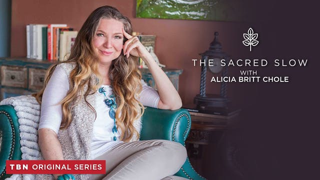 Alicia Britt Chole: The Sacred Slow
