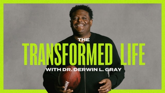 The Transformed Life with Dr. Derwin Gray