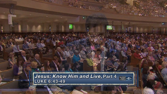 Jesus: Know Him & Live Part 4