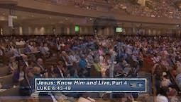 Video Image Thumbnail:Jesus: Know Him & Live Part 4
