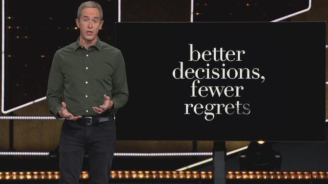 Better Decisions Fewer Regrets Part 2