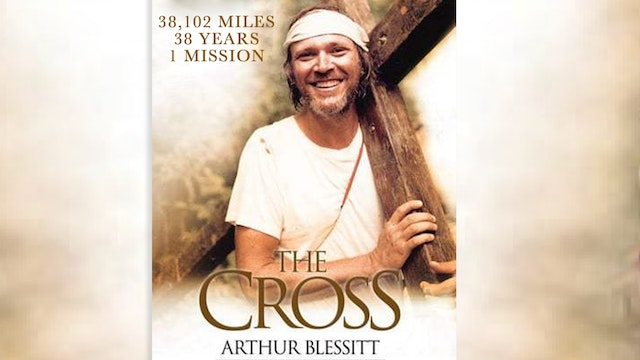 The Cross: The Arthur Blessitt Story