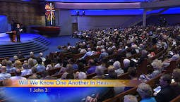 Video Image Thumbnail: A Place Called Heaven: Will We Know One Another in Heaven?