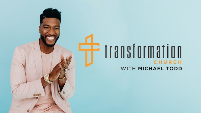 Transformation Church with Michael Todd