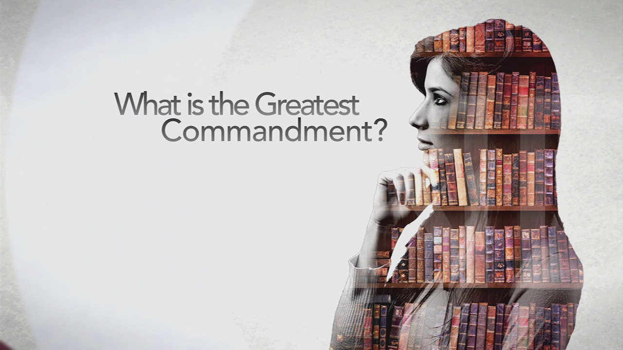 Watch What Is the Greatest Commandment?
