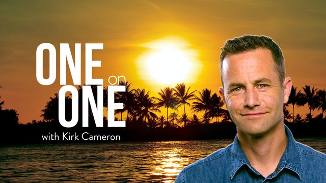 One on One with Kirk Cameron | Thursdays at 9PM ET/6PM PT