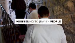Video Image Thumbnail:Ministering to Jewish People