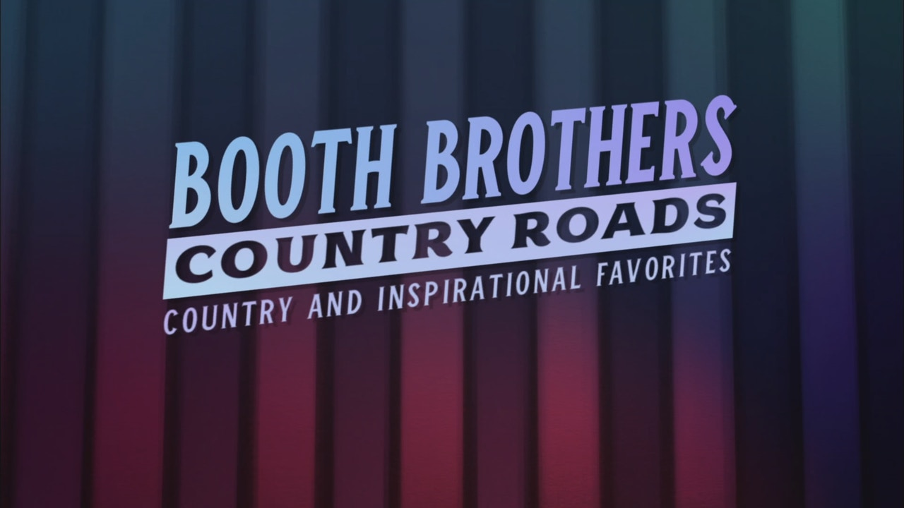 Watch Booth Brothers: Country Roads